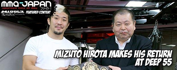 Mizuto Hirota makes his return at DEEP 55