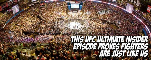 This UFC Ultimate Insider episode proves fighters are just like us