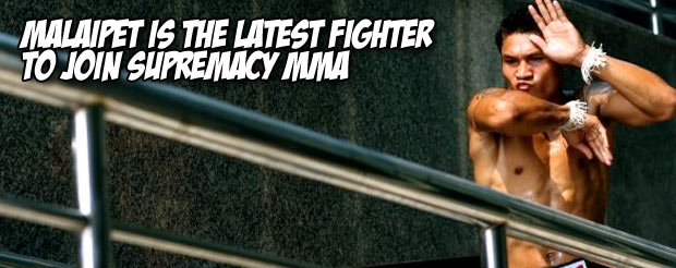 Malaipet is the latest fighter to join Supremacy MMA