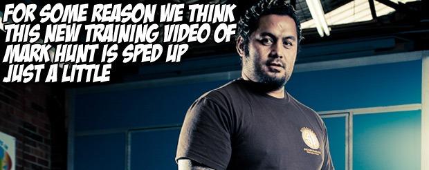 For some reason we think this new training video of Mark Hunt is sped up just a little