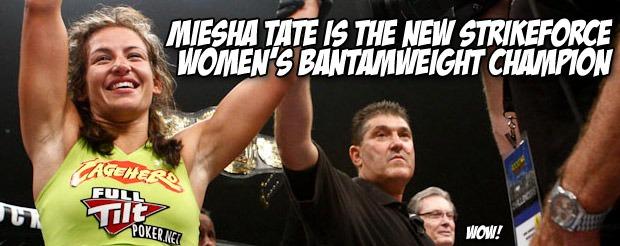Miesha Tate is the NEW Strikeforce Women's Bantamweight champion