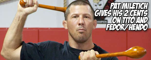 Pat Miletich gives his 2 cents on Tito and Fedor/Hendo