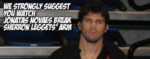 We strongly suggest you watch Jonatas Novaes break Sherron Leggets' arm