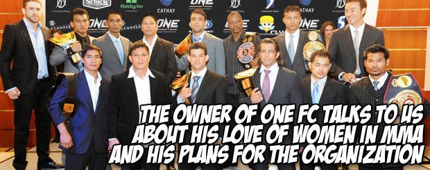 The owner of One FC talks to us about his love of women in MMA and his plans for the organization