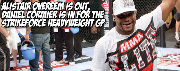 Alistair Overeem is OUT, Daniel Cormier is IN for the Strikeforce Heavyweight GP