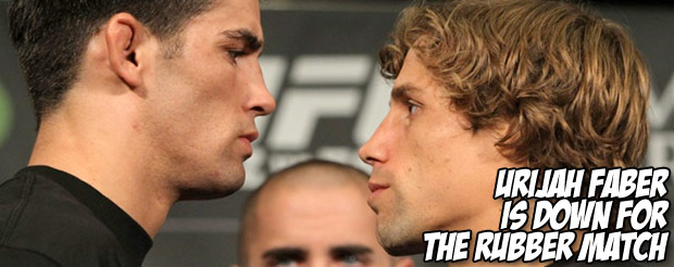 Urijah Faber is down for the rubber match