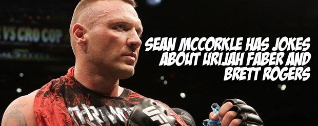 Sean McCorkle has jokes about Urijah Faber & Brett Rogers
