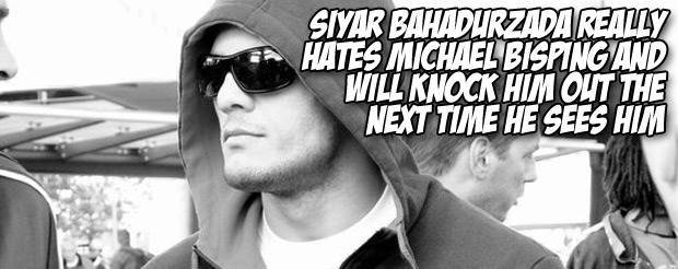 Siyar Bahadurzada really hates Michael Bisping and will knock him out the next time he sees him
