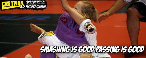 Smashing is good. Passing is good.