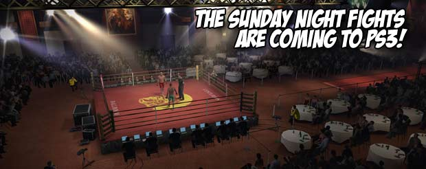 The Sunday Night Fights are coming to PS3!