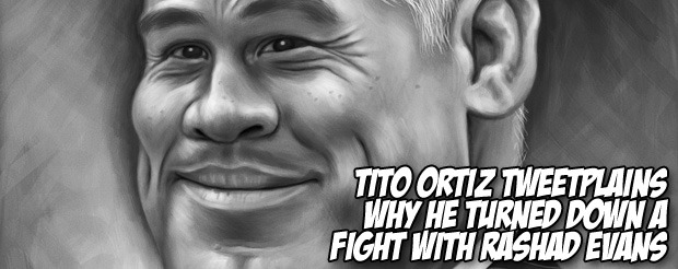 Tito Ortiz tweetplains why he turned down a fight with Rashad Evans