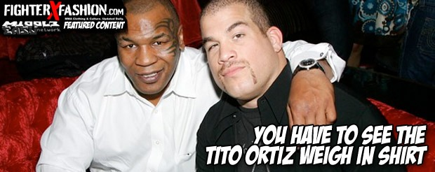 You have to see the Tito Ortiz weigh in shirt