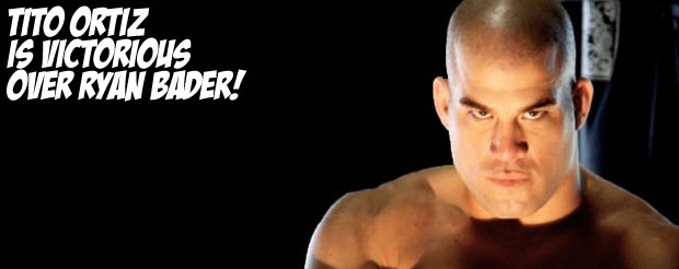 Tito Ortiz is victorious over Ryan Bader!