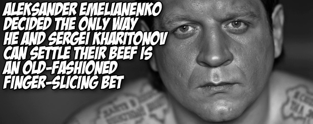 Aleksander Emelianenko decided the only way he and Sergei Kharitonov can settle their beef is an old-fashioned finger-slicing bet