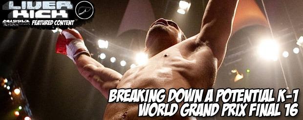 Breaking down a potential K-1 World Grand Prix Final 16