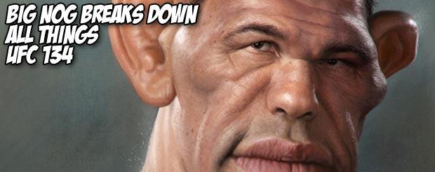 Big Nog breaks down all things UFC 134