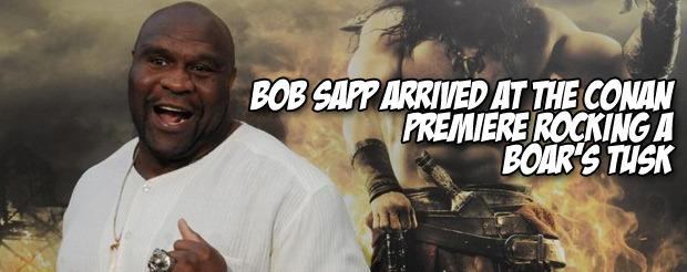 Bob Sapp arrived at the Conan premiere rocking a boar's tusk