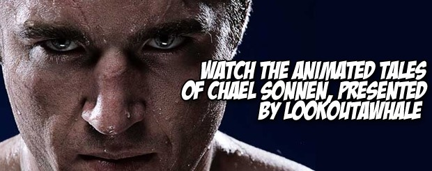 Watch the animated tales of Chael Sonnen, presented by Lookoutawhale