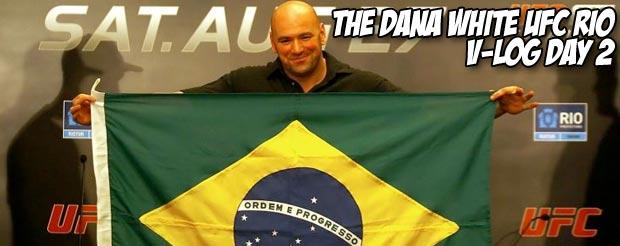 The Dana White UFC Rio V-log day 2