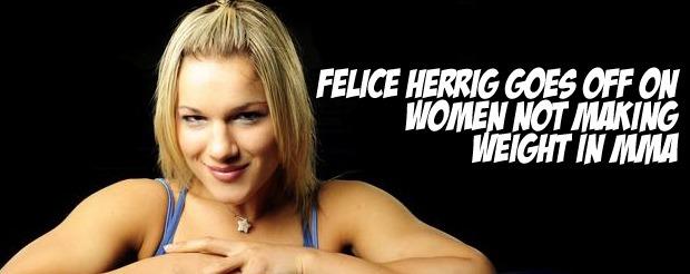 Felice Herrig goes off on women not making weight in MMA