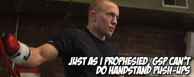 Just as I prophesied, GSP can't do handstand push-ups