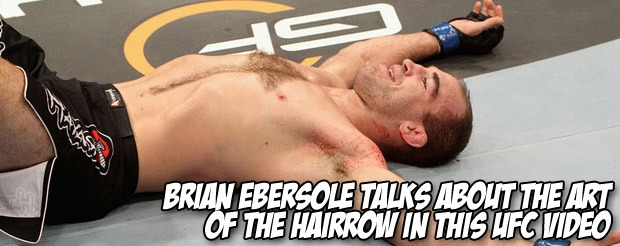 Brian Ebersole talks about the art of the hairrow in this UFC video