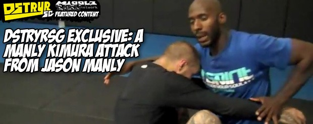 DstryrSG Exclusive: A manly Kimura attack from Jason Manly