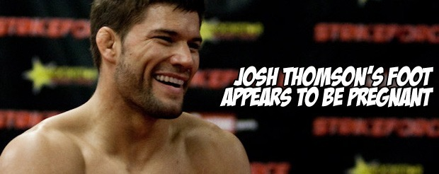 Josh Thomson's foot appears to be pregnant