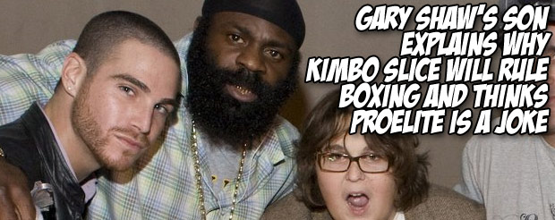 Gary Shaw's son explains why Kimbo Slice will rule boxing and thinks ProElite is a joke.