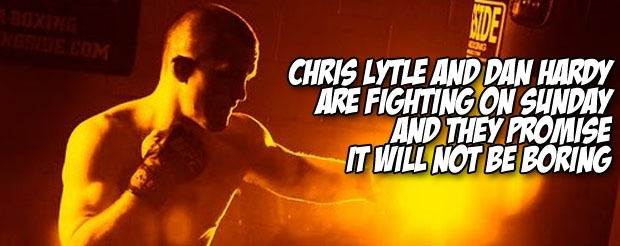 Chris Lytle and Dan Hardy are fighting on Sunday and they promise it will not be boring