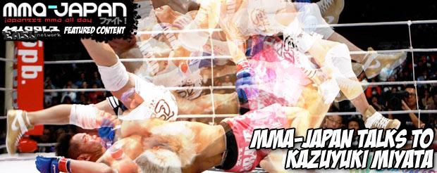 MMA-Japan talks to Kazuyuki Miyata