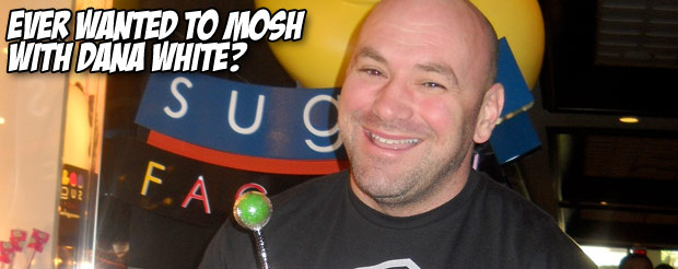 Ever wanted to mosh with Dana White?