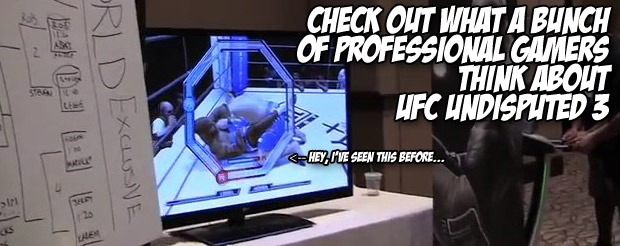 Check out what a bunch of professional gamers think about UFC Undisputed 3