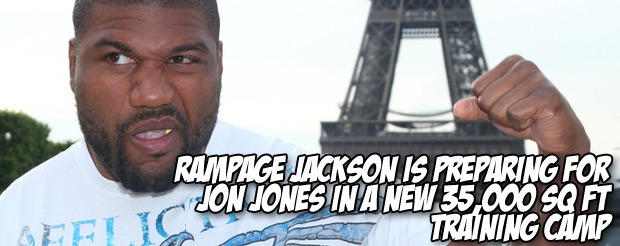 Rampage Jackson is preparing for Jon Jones in a new 35,000 sq ft training camp