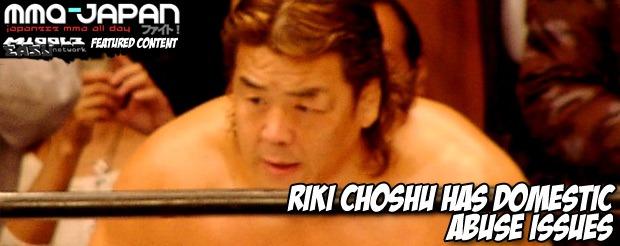 Riki Choshu has domestic abuse issues