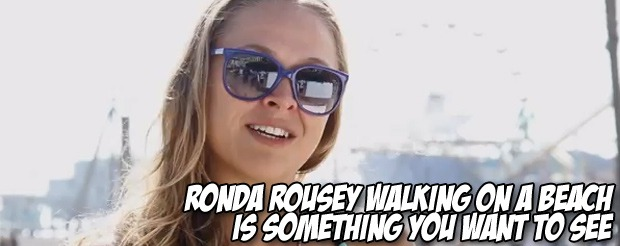 Ronda Rousey walking on a beach is something you want to see