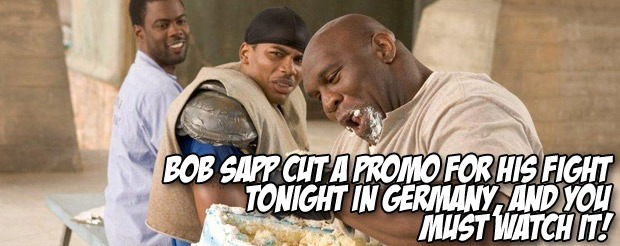 Bob Sapp cut a promo for his fight tonight in Germany, and you MUST watch it!