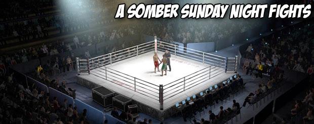 A somber Sunday Night Fights
