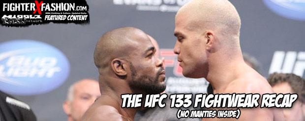 The UFC 133 fightwear recap (no manties inside)