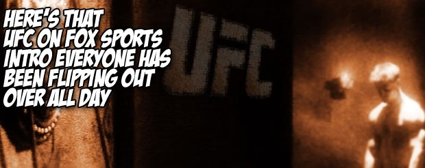 Here's that UFC on FOX Sports intro everyone has been flipping out about all day