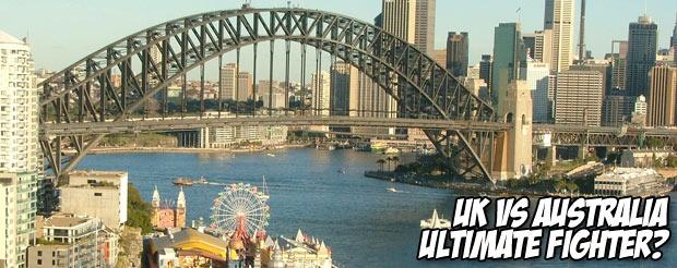 UK vs Australia Ultimate FIghter?