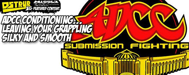 ADCC conditioning…leaving your grappling silky and smooth