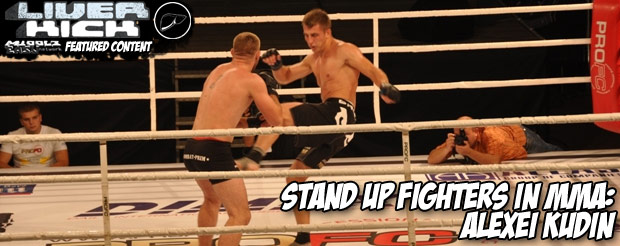Stand Up Fighters in MMA: Alexei Kudin
