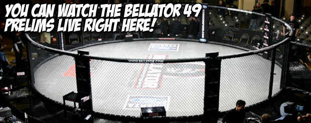 Watch the Bellator 49 prelims right here!