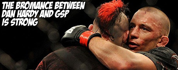 The bromance between Dan Hardy and GSP is strong