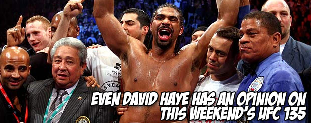Even David Haye has an opinion on this weekend's UFC 135