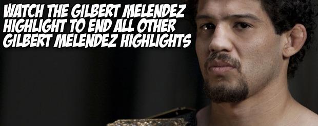 Watch the Gilbert Melendez highlight to end all other Gilbert Melendez highlights