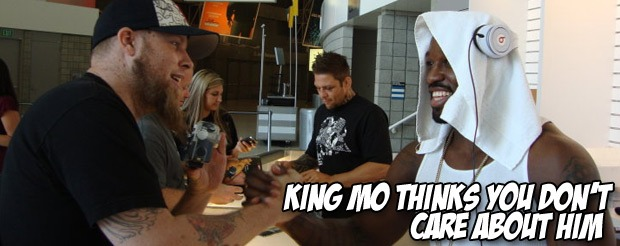King Mo thinks you don't care about him