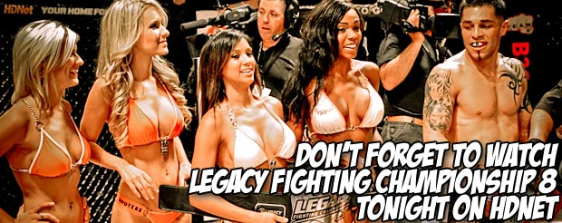 Don't forget to watch Legacy Fighting Championship 8 tonight on HDNet