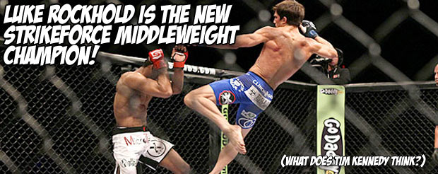 Luke Rockhold is the new Strikeforce middleweight champion! (What does Tim Kennedy think?)